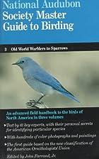 The Audubon Society master guide to birding,…