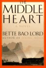 The Middle Heart by Bette Bao Lord