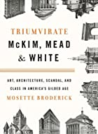 Triumvirate: McKim, Mead & White: Art,…