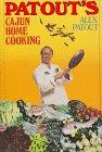 Patout's Cajun Home Cooking by Alex Patout