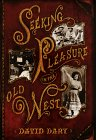 Seeking Pleasure in the Old West by David…