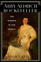 Abby Aldrich Rockefeller: The Woman in the…