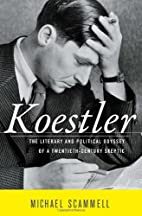 Koestler: The Literary and Political Odyssey…