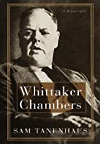 Whittaker Chambers: A Biography by Sam…