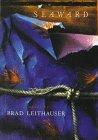 Seaward by Brad Leithauser