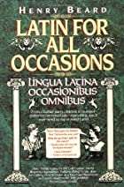 Latin for All Occasions by Henry Beard