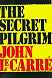 Le Carré, John: The Secret Pilgrim