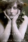 Thurman, Judith: Secrets of the Flesh : A Life of Colette