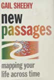 Sheehy, Gail: New Passages : Mapping Your Life Across Time