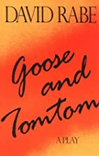 Goose and Tomtom: A Play by David Rabe