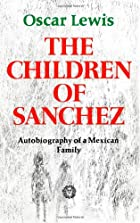 The children of Sánchez, autobiography of a…