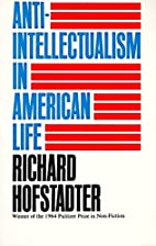 Anti-Intellectualism in American Life by…