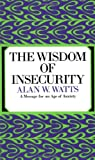 Watts, Alan Wilson: The Wisdom of Insecurity