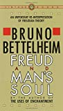 Bettelheim, Bruno: Freud and Man's Soul