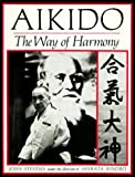 Stevens, John: Aikido : The Way of Harmony