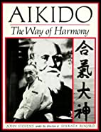 Aikido: The Way of Harmony by John Stevens