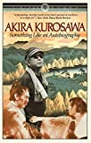 Kurosawa, Akira: Something Like an Autobiography