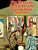 Brown, Rachel: The Weaving, Spinning, and Dyeing Book