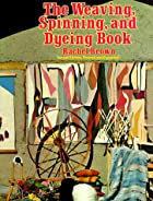 The Weaving, Spinning, and Dyeing Book by&hellip;