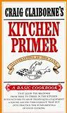 Claiborne, Craig: Craig Claiborne's Kitchen Primer (Basic Cookbook)