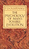 Uspenskii, P. D.: Psychology of Man's Possible Evolution