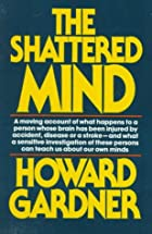 Shattered Mind by Howard Gardner