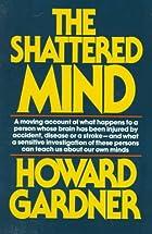 Shattered Mind by Howard Gardner