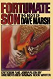 Dave Marsh: Fortunate Son: The Best of Dave Marsh