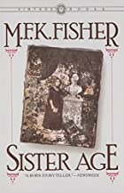 Sister Age by M. F. K. Fisher