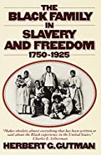 The Black Family in Slavery and Freedom,…