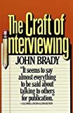 Brady, John Joseph: The Craft of Interviewing