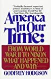 Hodgson, Godfrey: America in Our Time : From World War II to Nixon--What Happened and Why