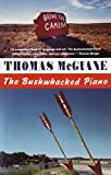 McGuane, Thomas: The Bushwhacked Piano