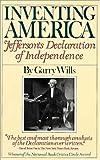 Wills, Garry: Inventing America: Jefferson's Declaration of Independence