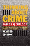 James Q. Wilson: Thinking About Crime