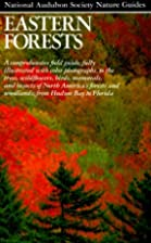 Eastern Forests (Audubon Society Nature…