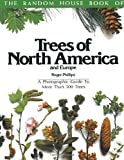 Phillips, Roger: Trees of North America and Europe/a Photographic Guide to More Than 500 Trees