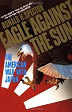 Eagle against the sun : the American war…