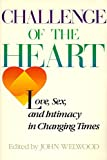 Welwood, John: Challenge of The Heart: Love, Sex, and Intimacy in Changing Times