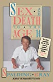 Gray, Spalding: Sex and Death to the Age 14