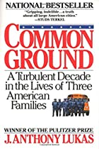 Common Ground: A Turbulent Decade in the…