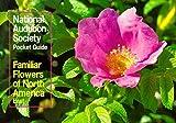 NATIONAL AUDUBON SOCIETY: The Audubon Society Pocket Guides; Familiar Flowers of North America