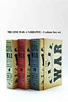 The Civil War: A Narrative by Shelby Foote