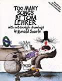 Tom Lehrer: Too Many Songs by Tom Lehrer with Not Enough Drawings by Ronald Searle
