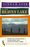 Seth, Vikram: From Heaven Lake: Travels Through Sinkiang and Tibet