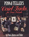 Jillette, Penn: Cruel Tricks for Dear Friends