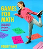 Kaye, Peggy: Games for Math: Playful Ways to Help Your Child Learn Math from Kindergarten to Third Grade