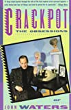 Waters, John: Crackpot: The Obsessions of John Waters