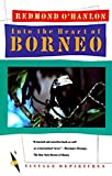 O'Hanlon, Redmond: Into the Heart of Borneo
