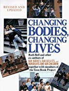 Changing bodies, changing lives : a book for…